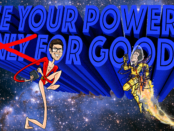 Use Your Powers for Good!